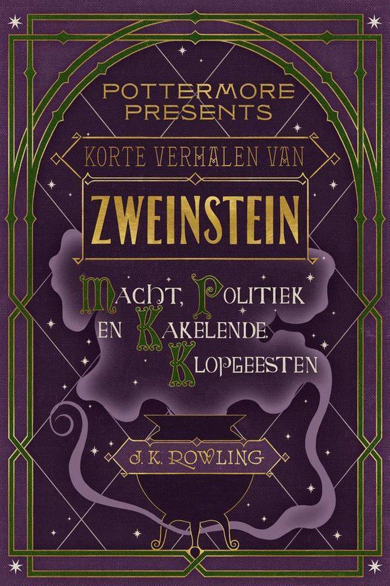 Pottermore Presents 2 - Korte verhalen van Zweinstein: macht, politiek en kakelende klopgeesten - J.K. Rowling