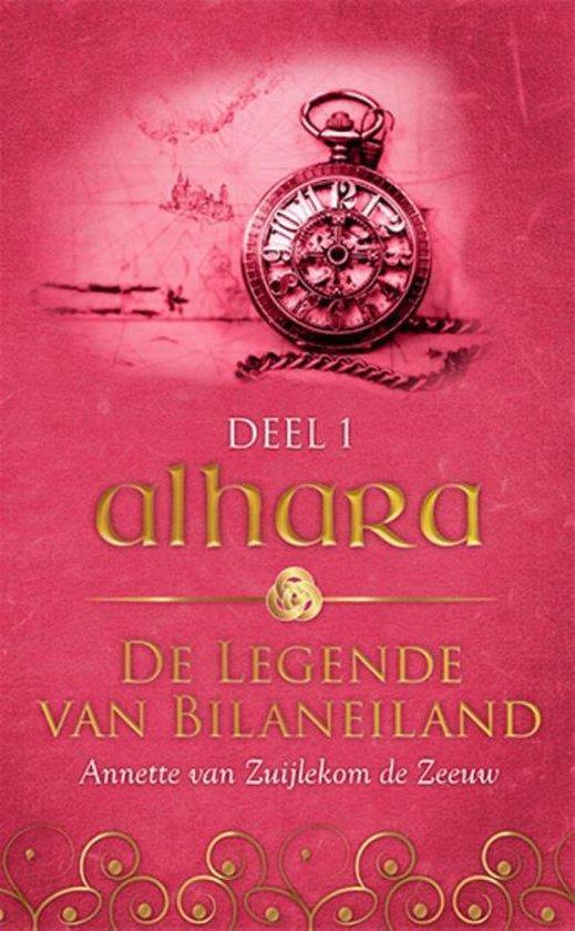 De legende van Bilaneiland 1 - Alhara - Annette van Zuijlekom de Zeeuw |