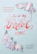 Boek cover Ive Got My Period. So What? van Clara Henry