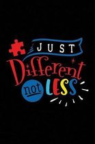 Just Different Not Less