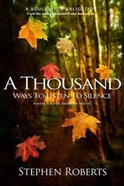 A Thousand Ways to Listen to Silence