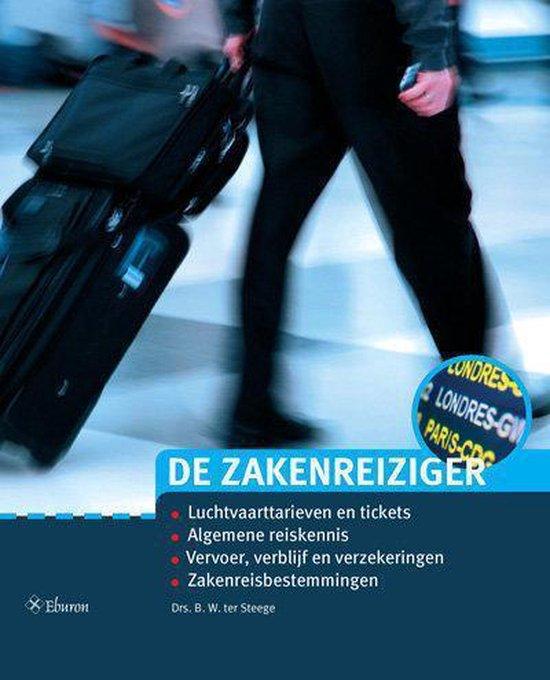 De Zakenreiziger / druk 4e - B.W. Ter Steege |