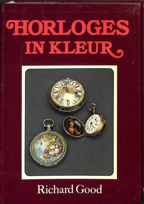 Horloges in kleur - Richard Good |