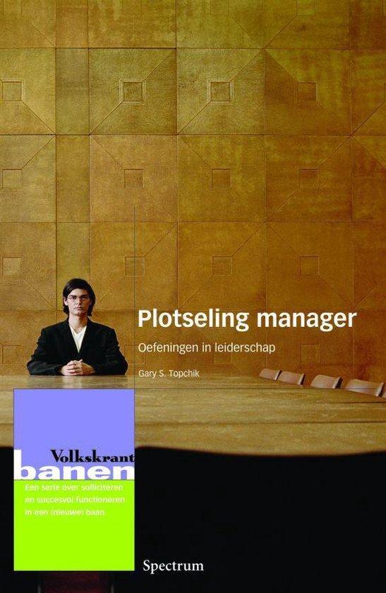Plotseling Manager - Gary S. Topchik |