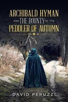 Archibald Hyman and the Bounty of the Peddler of Autumn