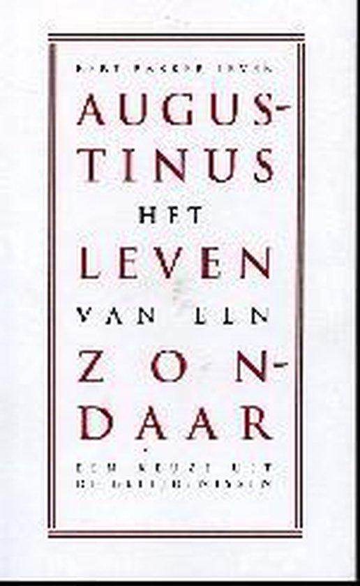 Het leven van een zondaar - Aurelius Augustinus  