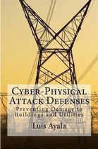Cyber-Physical Attack Defenses
