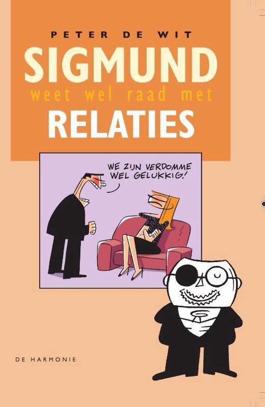 Sigmund weet wel raad met relaties - Peter de Wit |