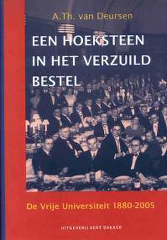 Boek cover Een hoeksteen in het verzuild bestel van A.Th. van Deursen (Hardcover)