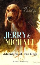JERRY & MICHAEL - Adventures of Two Dogs (Children's Book Classic)