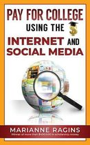 Pay for College Using the Internet and Social Media