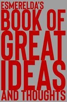 Esmerelda's Book of Great Ideas and Thoughts
