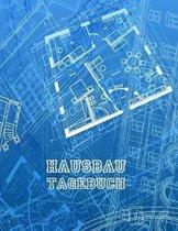 Hausbau Tagebuch: Bautagebuch zum w�chentlichen Ausf�llen und Berichten - ca. A4 im Bauplan Design