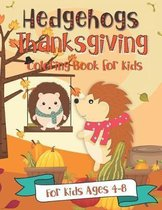Hedgehogs Thanksgiving Coloring Book for Kids - for Kids Ages 4-8