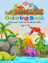 Dinosaurs Coloring book Dinosaurs Activity Book for Kids Ages 4-8