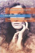 Il manoscritto segreto: Saggio di psicobiogenealogia romanzato
