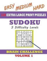 Sudoku 120 Extra Large Print Puzzles - Easy, Medium & Hard. 3 Difficulty Levels.: With solutions. Easy-to-see font, one full page per game. Large size