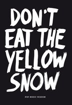 Don't Eat The Yellow Snow