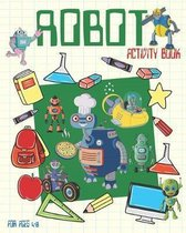 Robot Activity Book For Ages 4-8