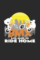 BMX ride hard or go home: 6x9 BMX - grid - squared paper - notebook - notes
