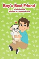 Boy's Best Friend: A Story About A Boy and His Best Friend, Bedtime Stories for Preschoolers, Children's Dog Story Book, Puppy Lover's Bo