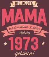 Die Beste Mama wurde 1973 geboren: Wochenkalender 2020 mit Jahres- und Monats�bersicht und Tracking von Gewohnheiten - Terminplaner - ca. Din A5