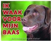 Labrador Retriever Waakbord - Ik waak voor Bruin
