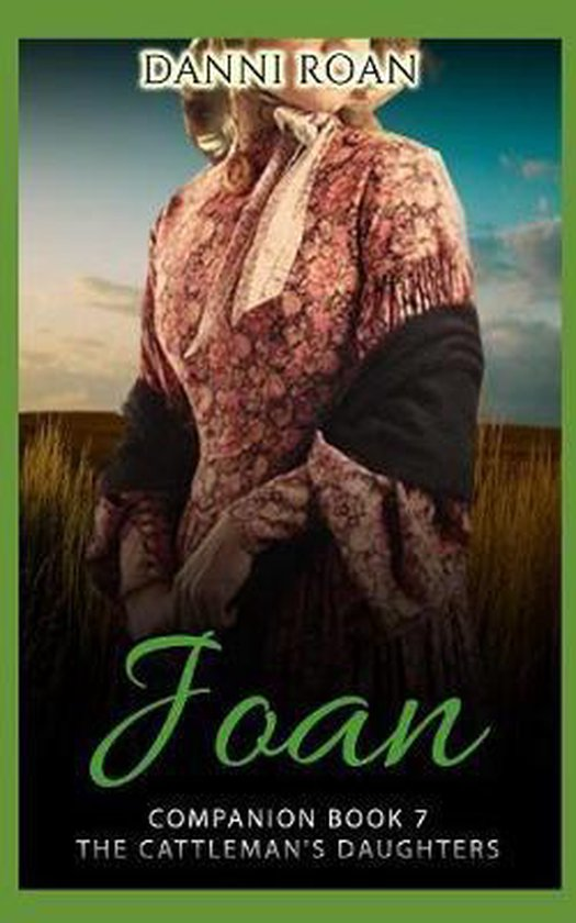 Joan: Companion Book 7: The Cattleman's Daughters