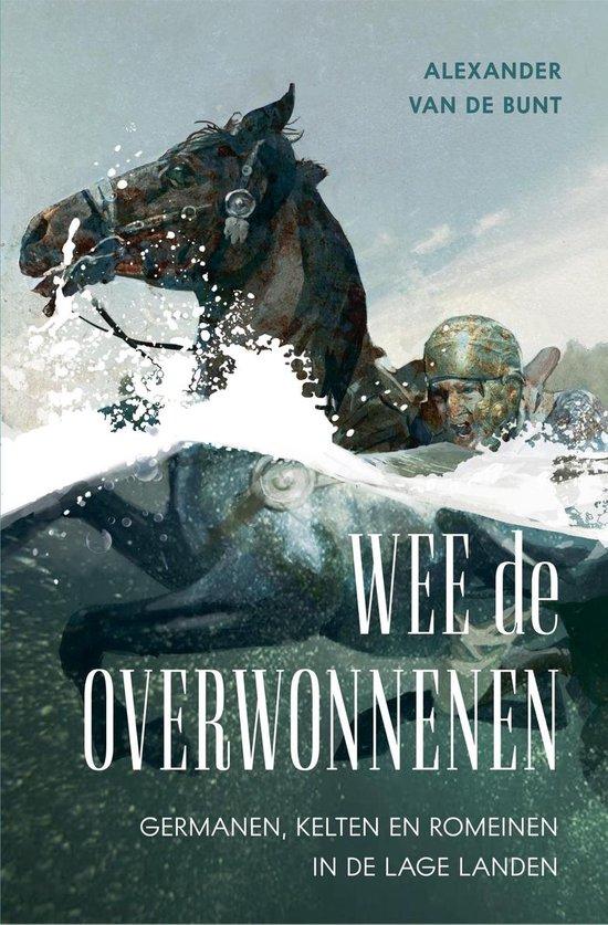 Boek cover Wee de overwonnenen van Alexander van de Bunt (Onbekend)