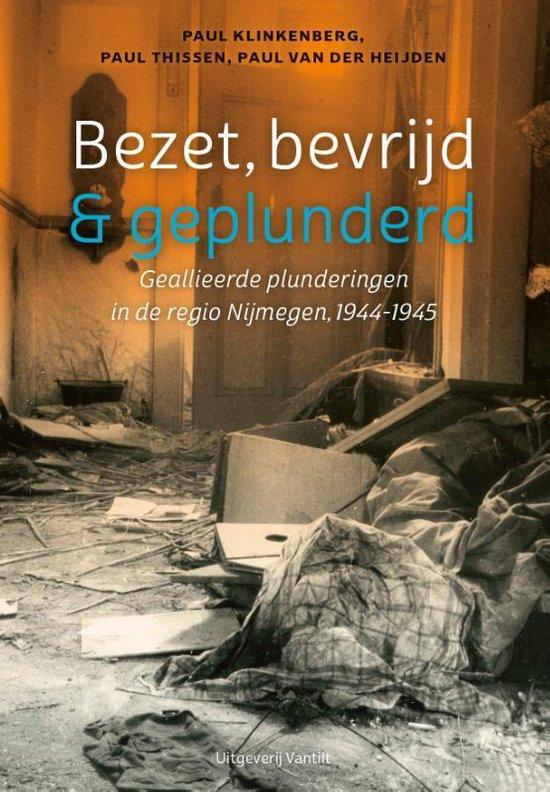Bezet, bevrijd & geplunderd - Paul Klinkenberg |