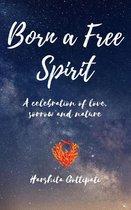 Born A Free Spirit