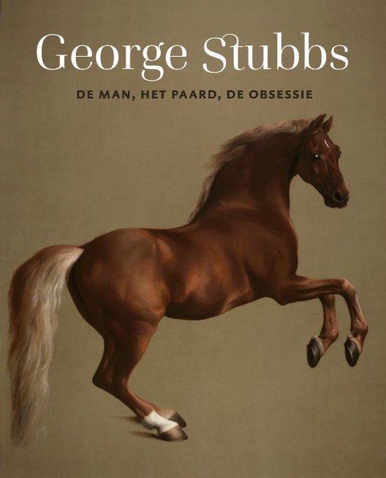 George Stubbs - De man, het paard, de obsessie - Lea van der Vinde |