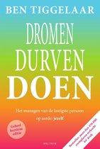 Boek cover Dromen, Durven Doen van Ben Tiggelaar