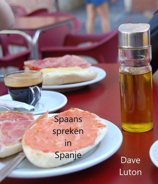 Spaans spreken in Spanje - Dave Luton pdf epub