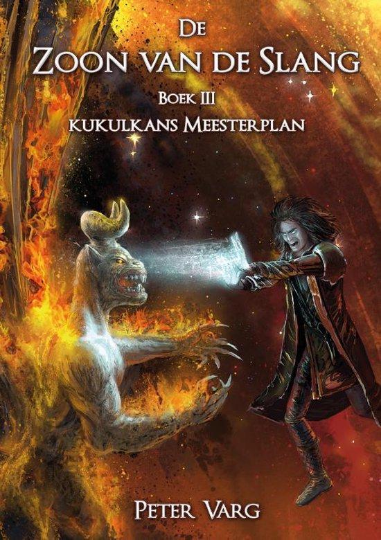 Kukulkans Meesterplan 3 - De Zoon van de Slang - Peter Varg  