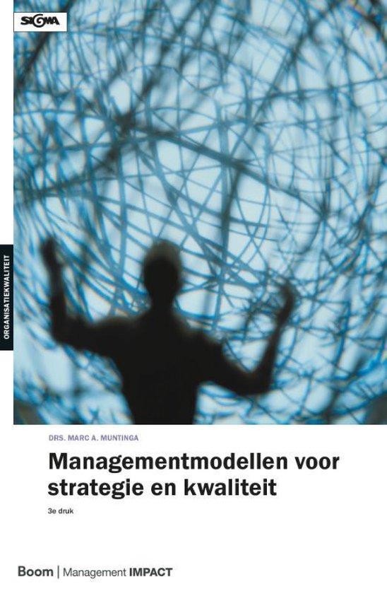 Sigma Organisatiekwaliteit - Managementmodellen voor strategie en kwaliteit - Marc Muntinga |