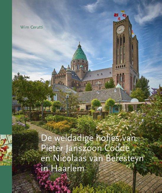 Boek cover De weldadige hofjes van Pieter Janszoon Codde en Nicolaas van Beresteyn in Haarlem van Wim Cerutti (Hardcover)