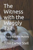 The Witness with the Waggly Tail