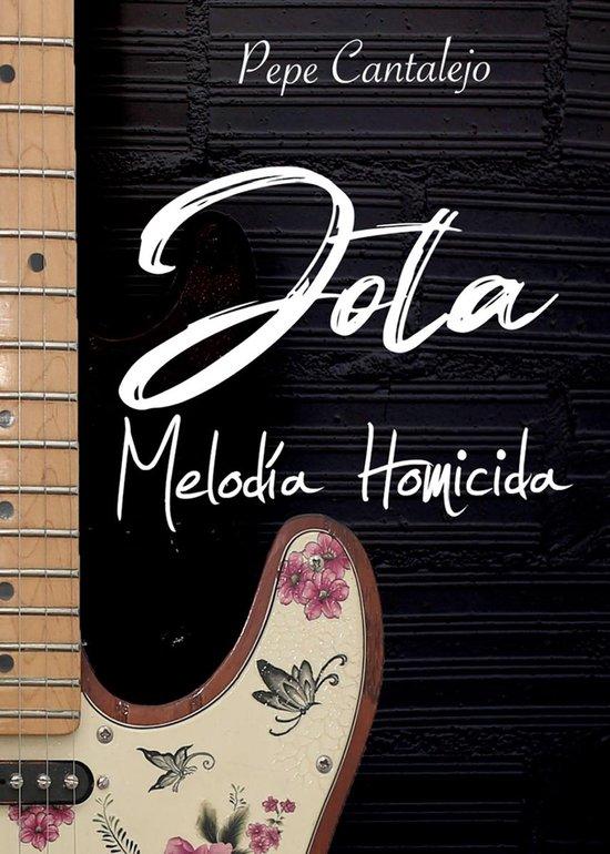 Boek cover Jota; melodía homicida van Pepe Cantalejo (Onbekend)