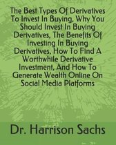 The Best Types Of Derivatives To Invest In Buying, Why You Should Invest In Buying Derivatives, The Benefits Of Investing In Buying Derivatives, How T