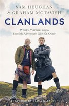 Clanlands Whisky, Warfare, and a Scottish Adventure Like No Other