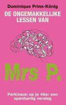 De ongemakkelijke lessen van Mrs P.