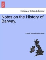 Notes on the History of Barway.