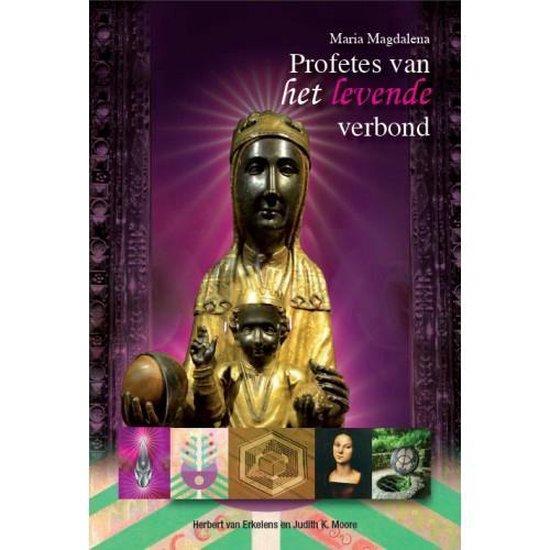 Maria Magdalena - profetes van het levende verbond - Herbert van Erkelens |