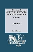 Directory of Scottish Settlers in North America, 1625-1825. Volume III