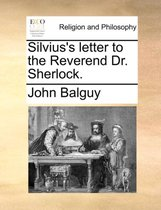 Silvius's Letter to the Reverend Dr. Sherlock