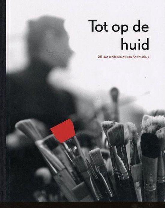 Tot Op De Huid - Ans Markus |