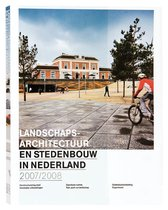 Landschapsarchitectuur en stedenbouw in Nederland 2007/2008