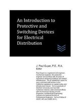 An Introduction to Protective and Switching Devices for Electrical Distribution