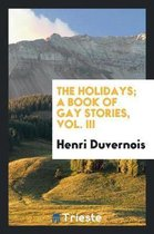 The Holidays; A Book of Gay Stories, Vol. III